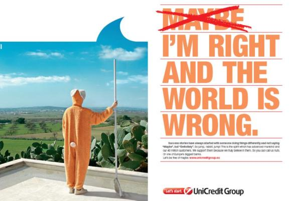 Maybe I\'m right and the world is wrong
